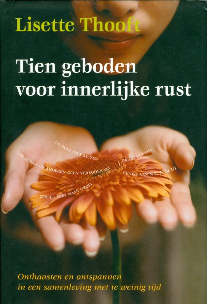 Tien geboden voor innerlijke rust - Lisette Thooft