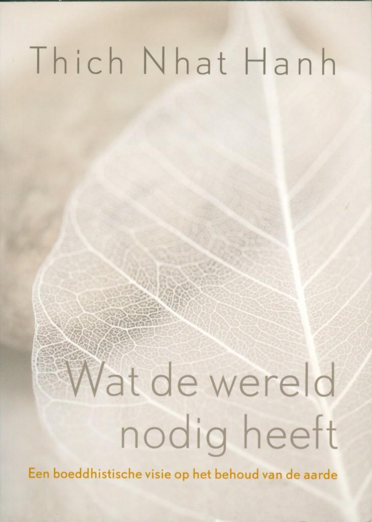 boeken lezen - Wat de wereld nodig heeft Thich Nhat Hanh